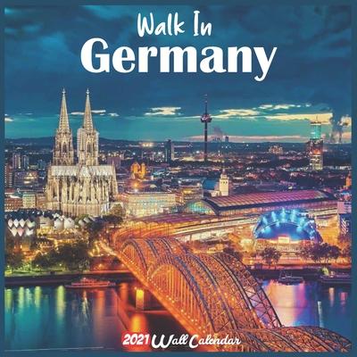 Walk In Germany 2021 Wall Calendar: Official Walk In ...