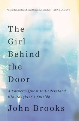 The Girl Behind the Door: A Father's Quest to Understand His Daughter's Suicide Cover Image