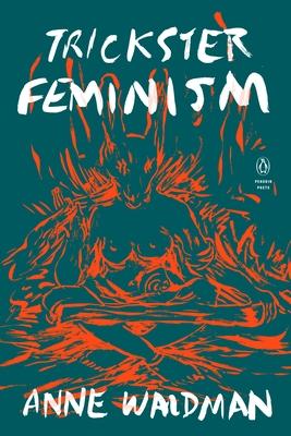 Trickster Feminism (Penguin Poets) Cover Image