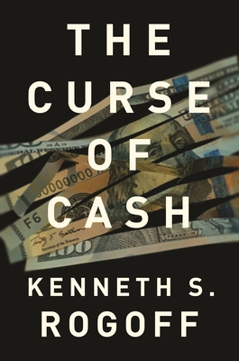 The Curse of Cash: How Large-Denomination Bills Aid Crime and Tax Evasion and Constrain Monetary Policy Cover Image