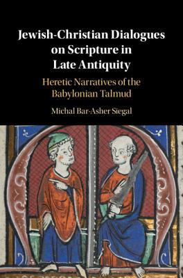 Cover for Jewish-Christian Dialogues on Scripture in Late Antiquity