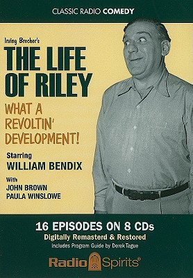 The Life of Riley: What a Revoltin' Development! (Classic Radio Comedy) Cover Image