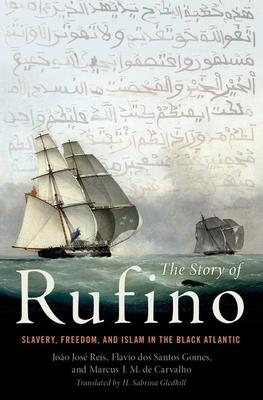 RUFINO - By João José Reis, Flávio Dos Santos Gomes, Marcus J. M. de Carvalho