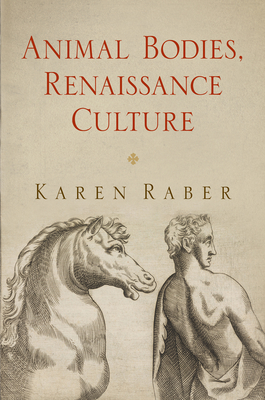 Animal Bodies, Renaissance Culture (Haney Foundation) Cover Image