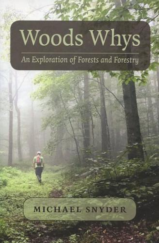 Woods Whys: An Exploration of Forests and Forestry Cover Image