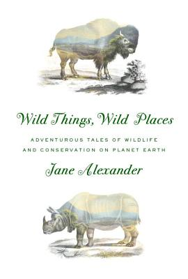 Cover for Wild Things, Wild Places