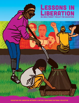 Lessons in Liberation: An Abolitionist Toolkit for Educators Cover Image