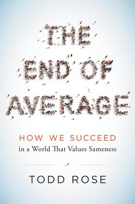 The End of Average: How We Succeed in a World That Values Sameness Cover Image