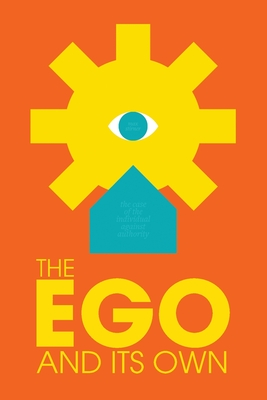 The Ego and Its Own: The Case of The Individual Against Authority Cover Image