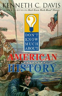 Don't Know Much about American History (Don't Know Much About...(Paperback)) Cover Image