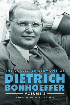 The Collected Sermons of Dietrich Bonhoeffer: Volume 2 Cover Image