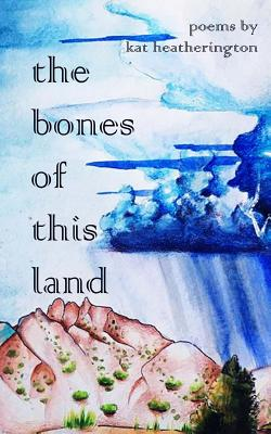 The bones of this land Cover Image