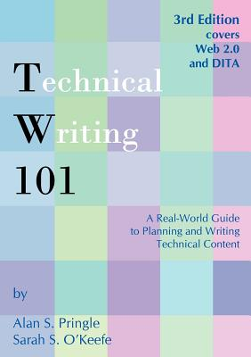Technical Writing 101: A Real-World Guide to Planning and Writing Technical Content Cover Image