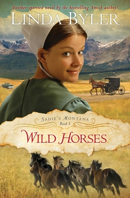 Wild Horses: Another Spirited Novel By The Bestselling Amish Author! (Sadie's Montana) Cover Image