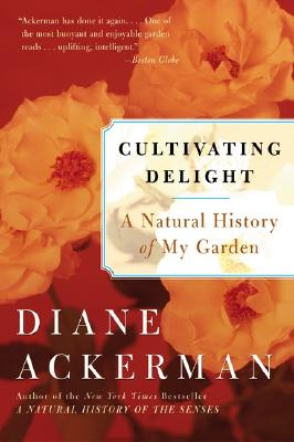 Cultivating Delight: A Natural History of My Garden Cover Image