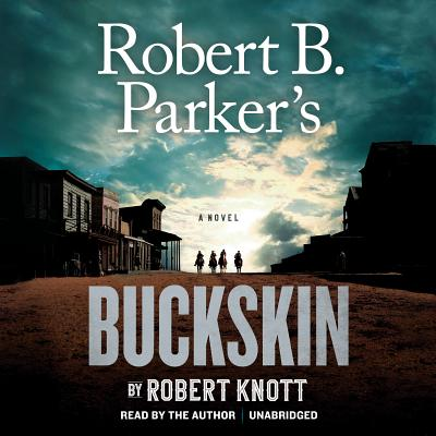 Robert B. Parker's Buckskin (A Cole and Hitch Novel #10) Cover Image