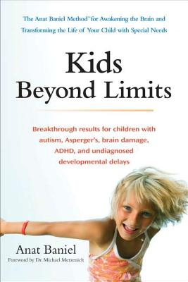 Kids Beyond Limits: The Anat Baniel Method for Awakening the Brain and Transforming the Life of Your  Child With Special Needs Cover Image
