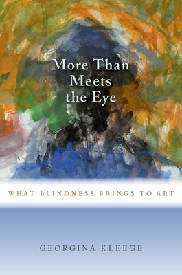 More Than Meets the Eye: What Blindness Brings to Art Cover Image