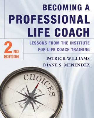 Becoming a Professional Life Coach: Lessons from the Institute of Life Coach Training Cover Image