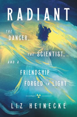 Radiant: The Dancer, The Scientist, and a Friendship Forged in Light Cover Image