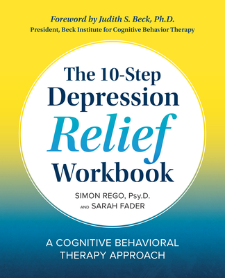 The 10-Step Depression Relief Workbook: A Cognitive Behavioral Therapy Approach Cover Image