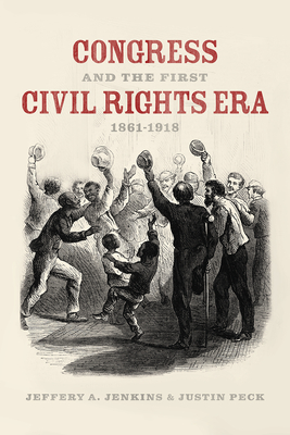 Congress and the First Civil Rights Era, 1861-1918 Cover Image