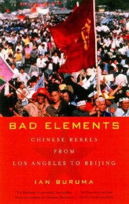 Bad Elements: Chinese Rebels from Los Angeles to Beijing Cover Image