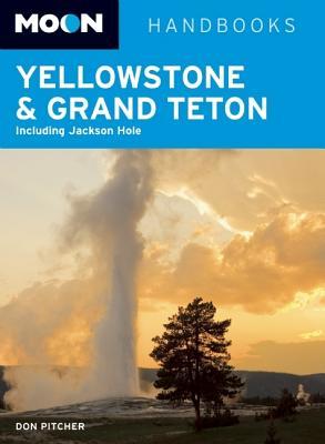 Moon Yellowstone & Grand Teton: Including Jackson Hole Cover Image