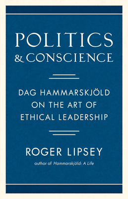 Politics and Conscience: Dag Hammarskjold on the Art of Ethical Leadership Cover Image