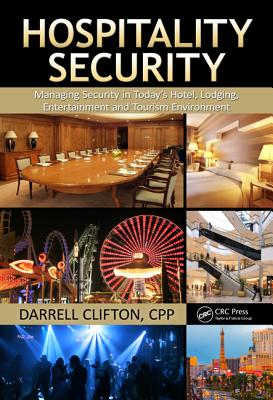 Hospitality Security: Managing Security in Today's Hotel, Lodging, Entertainment, and Tourism Environment Cover Image