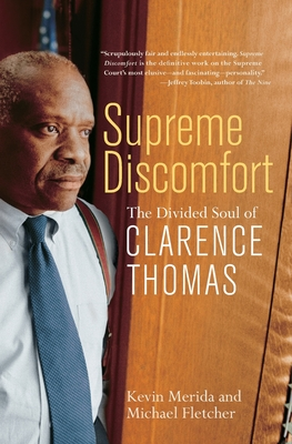 Supreme Discomfort: The Divided Soul of Clarence Thomas Cover Image