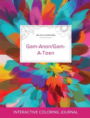 Adult Coloring Journal: Gam-Anon/Gam-A-Teen (Sea Life Illustrations, Color Burst) Cover Image
