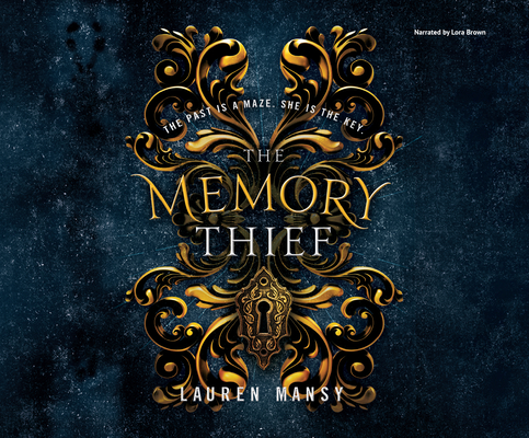The Memory Thief: The Past Is a Maze. She Is the Key. Cover Image