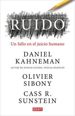 Ruido:Un fallo en el juicio humano / Noise: A Flaw in Human Judgment Cover Image