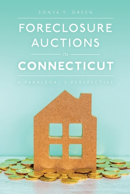 Foreclosure Auctions in Connecticut: A Paralegal's Perspective Cover Image
