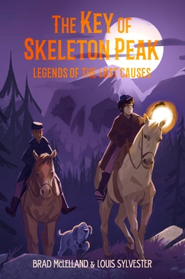 The Key of Skeleton Peak: Legends of the Lost Causes Cover Image