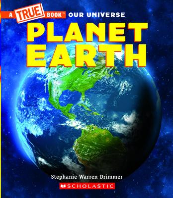 Planet Earth (A True Book) (A True Book: Our Universe) Cover Image