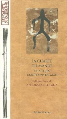 Charte Du Mande Et Autres Traditions Du Mali (La) (Collections Beaux-Livres #6078) Cover Image