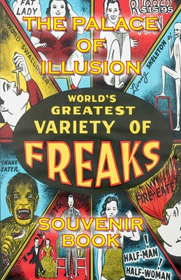 The Palace of Illusion - Souvenir Book: Worlds Greatest Variety of Freaks Cover Image