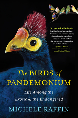 Cover Image for The Birds of Pandemonium: Life Among the Exotic and the Endangered