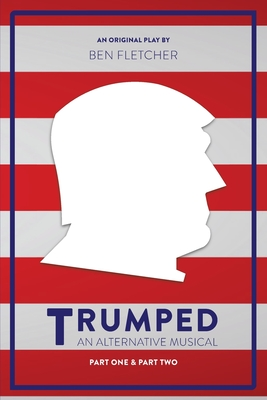 TRUMPED (An Alternative Musical), Part One and Part Two Cover Image