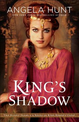 King's Shadow: A Novel of King Herod's Court (Silent Years) Cover Image