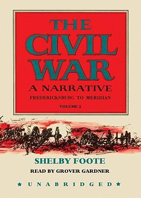 The Civil War: A Narrative, Volume 2: Fredericksburg to Meridian Cover Image