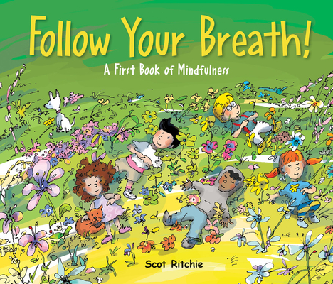 Follow Your Breath!: A First Book of Mindfulness (Exploring Our Community) Cover Image