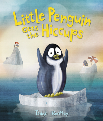 Little Penguin Gets the Hiccups Cover Image