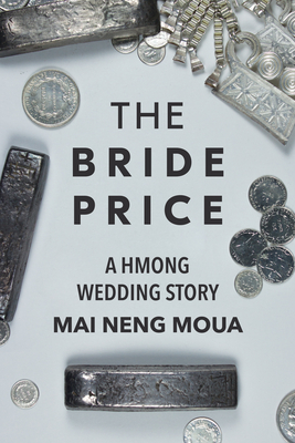 The Bride Price: A Hmong Wedding Story Cover Image
