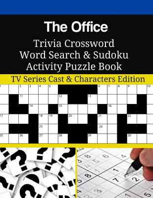 The Office Trivia Crossword Word Search & Sudoku Activity Puzzle Book: TV Series Cast & Characters Edition Cover Image