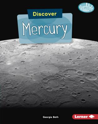 Discover Mercury (Searchlight Books (TM) -- Discover Planets) Cover Image