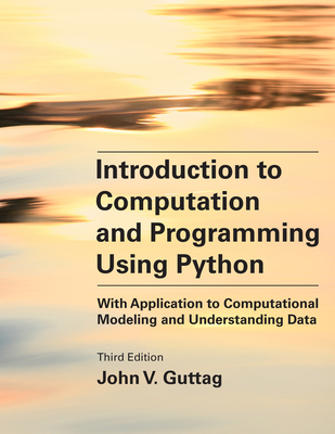 Introduction to Computation and Programming Using Python, third edition: With Application to Computational Modeling and Understanding Data Cover Image