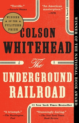 The Underground Railroad (Pulitzer Prize Winner) (National Book Award Winner) (Oprah's Book Club): A Novel Cover Image